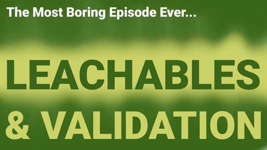 Most Boring Ever! (Leachables & Validation) | Podcast